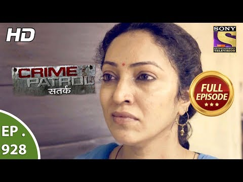 Crime Patrol Satark – Ep 928 – Full Episode – 17th June, 2018