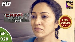 Crime Patrol Satark - Ep 928 - Full Episode - 17th June, 2018
