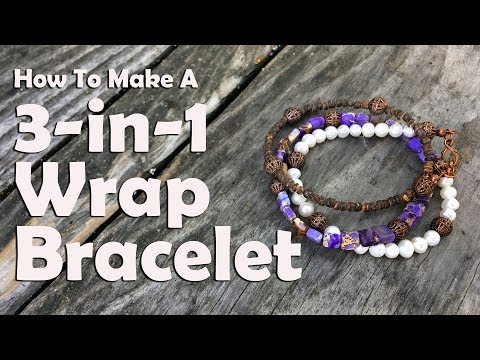 How To Make A Three-In-One Wrap Bracelet: Jewelry Making Tutorial