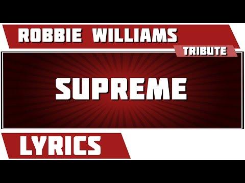 Supreme - Robbie Williams tribute - Lyrics