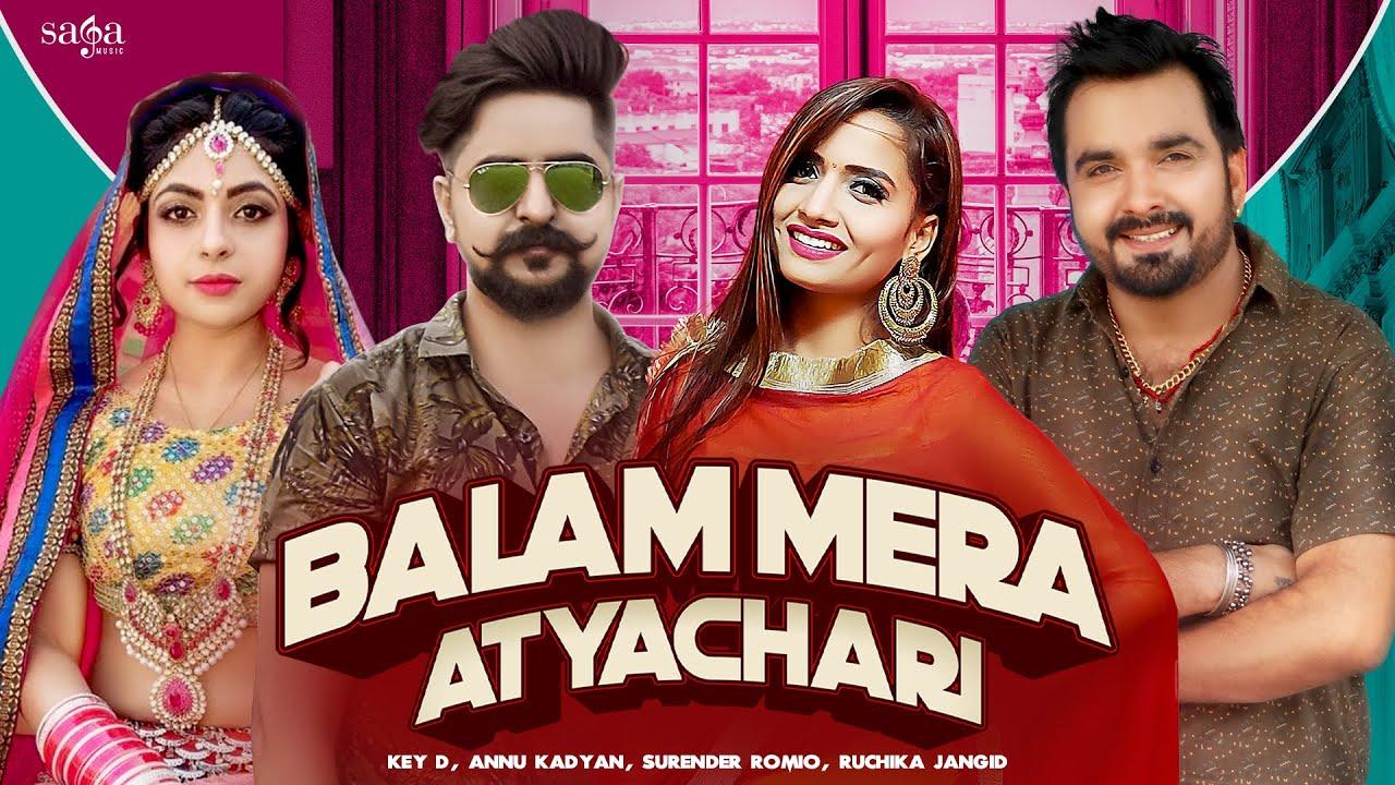 Balam Mera Atyachari | Kay D | AK Jatti | Ruchika J | Surender R | Andy Dahiya | Haryanvi Song 2021
