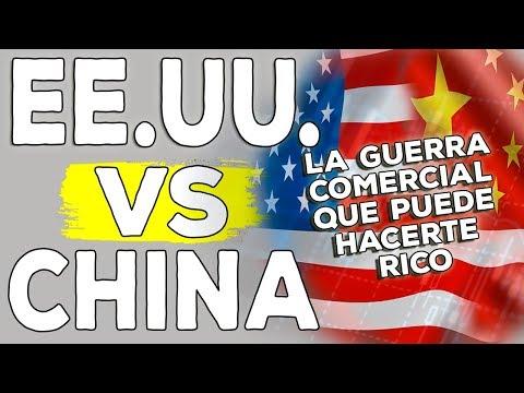 Estados Unidos Vs China: La Guerra Comercial Que Puede Hacerte Rico