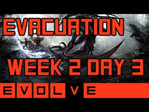 Evolve - Evacuation Week 2 Day 3