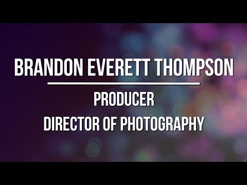 Demo Reel - Brandon Everett Thompson