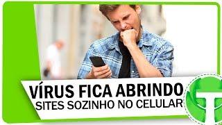 Vírus fica abrindo sites sozinho no Android? APRENDA RESOLVER!