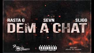 Rasta G - Dem A Chat ft. Sevn & Sligg