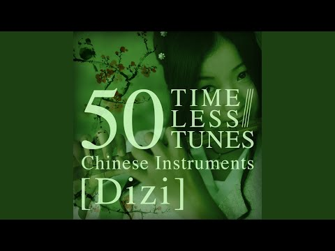 50 Timeless Tunes: Chinese Instruments - Dizi