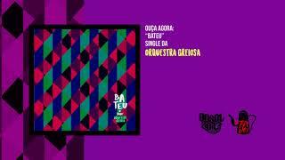 Baixar Orquestra Greiosa - Bateu  (Single)