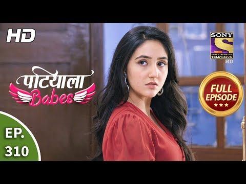 Patiala Babes - Ep 310 - Full Episode - 3rd February, 2020