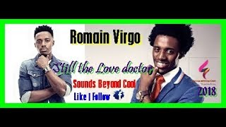Romain Virgo still,Love doctor,stay with me,soul provider Dj Solid Mix 2018