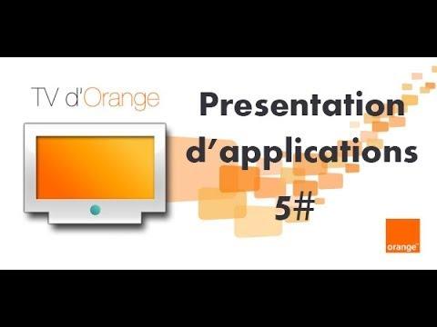 Présentation d'Applications 5 :TV d'Orange