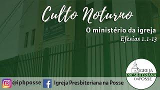 Culto noturno 03.01.21 O ministério da Igreja ( Ef 3.1-13)