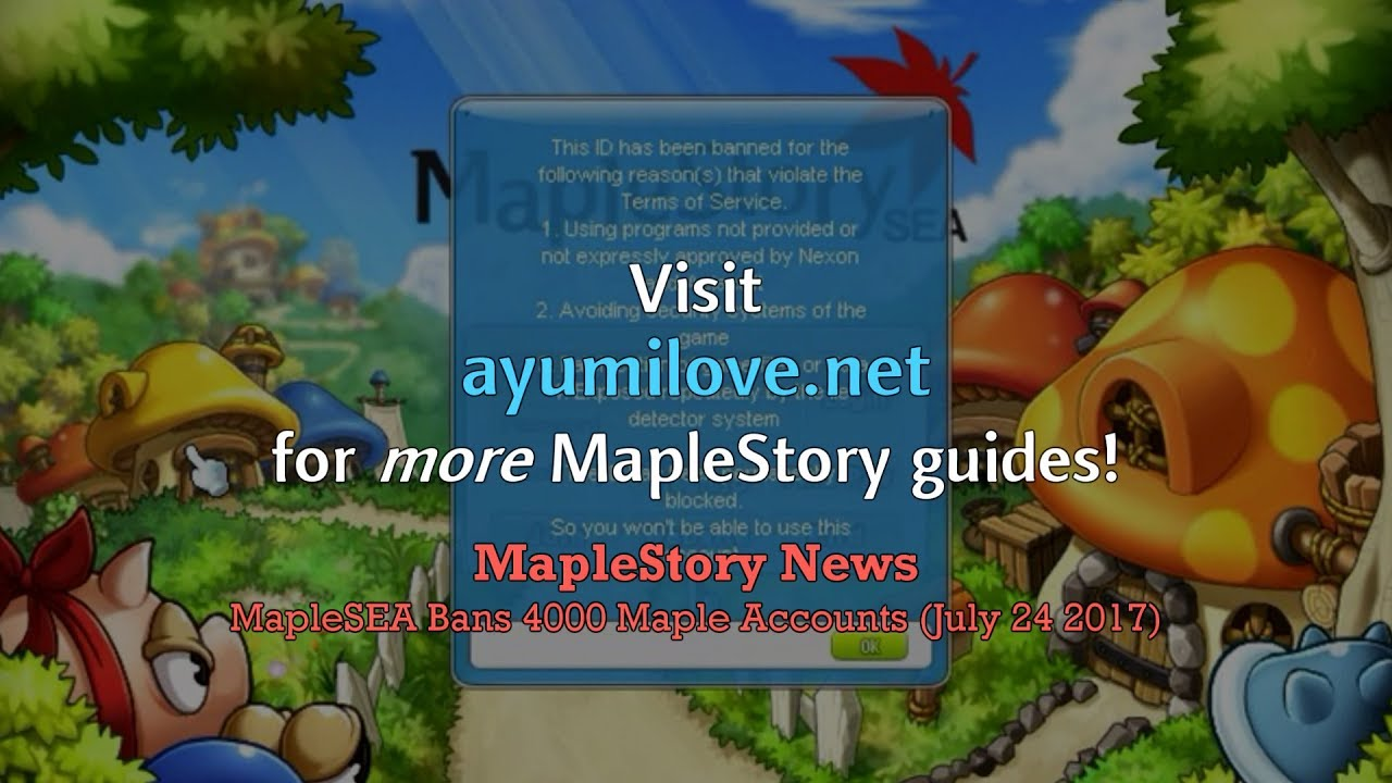 Ayumilove MapleStory MapleSEA Bans 4000 Accounts (July 24 2017) - Sugar  Event Festival