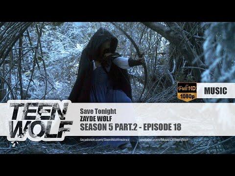 ZAYDE WØLF - Save Tonight   Teen Wolf 5x18 Music [HD]