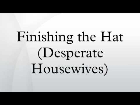 Finishing the Hat (Desperate Housewives)
