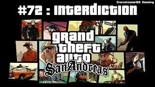 Jouons à Gta San Andreas #72 : Interdiction