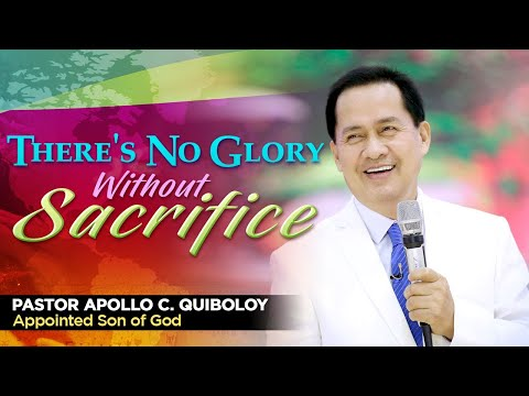 'There's No Glory Without Sacrifice' by Pastor Apollo C. Quiboloy