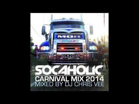Socaholic Carnival Mix 2014 Mixed by DJ Chris Vee [Soca Mix Download]
