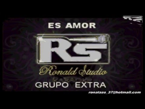 Grupo Extra -  Es amor  -  Karaoke Exclusivo