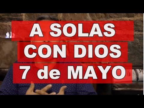 A SOLAS CON DIOS / 7 DE MAYO