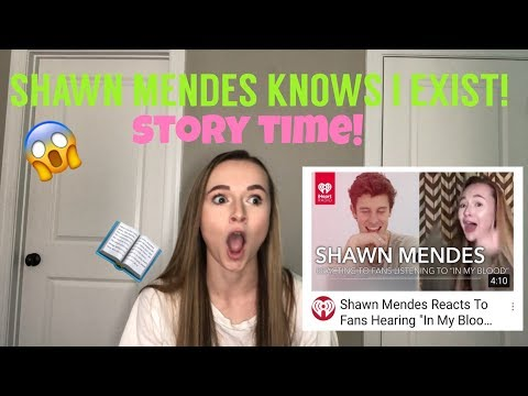 STORYTIME: Reacting to Shawn Mendes Reacting to Me!