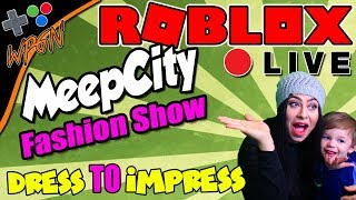💙 MEEPCITY Fashion Show and More 💙 Dress to Impress 🔥 ROBLOX LIVE 🔥  (2-23-18)