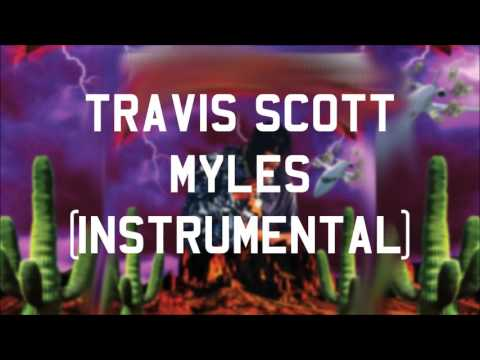 Travis Scott - Myles (Instrumental)