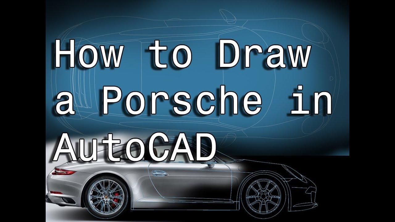 How To Draw Car Autocad Porsche 911 Insert Import Scale Image Youtube
