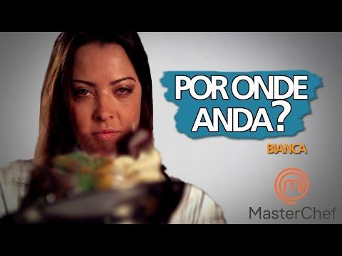 BIANCA BETROLACCINI | MASTERCHEF BRASIL | POR ONDE ANDA?