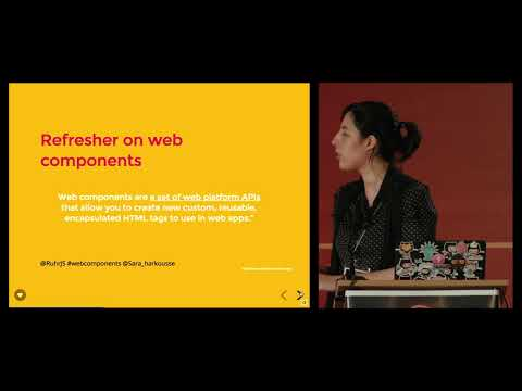 RuhrJS 2017 - Sara Harkousse - Web Components: It's all rainbows and unicorns! Is it?