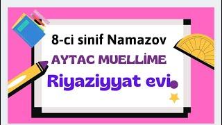 8-ci sinif Riyaziyyat Namazov  ( Rasional ifadələrin sadələşdirilməsi ) Aytac Müəllimə..