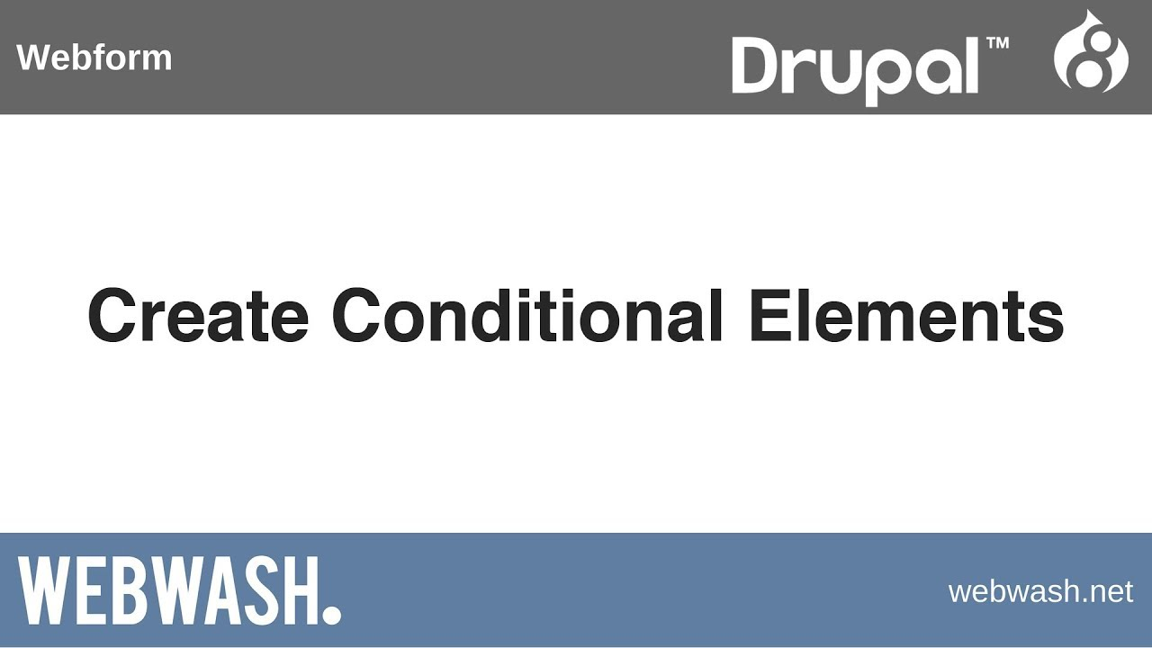 Using Webform in Drupal 8, 2 1: Create Conditional Elements