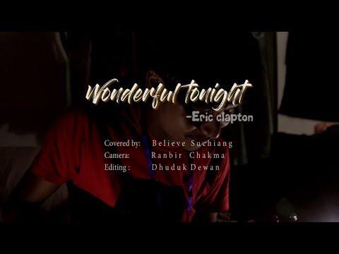 Wonderful tonight- Believe Suchiang(cover) (Orginal artist Eric Clipton)