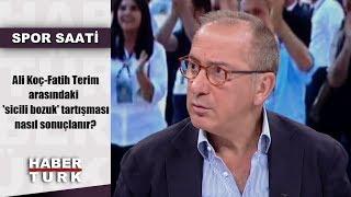 Spor Saati - 24 Eylül 2019 (Ali Koç-Fatih Terim arasındaki sicili bozuk tartışması nasıl sonuçlanır)