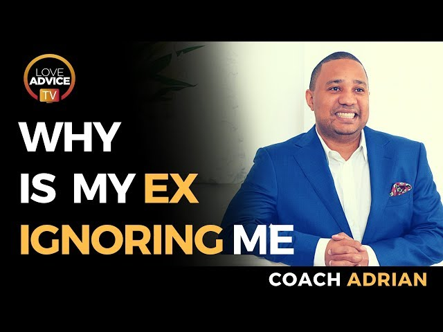 Why Is My Ex Ignoring Me | The Answers You've Been Looking For