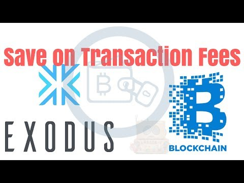 Exodus Transaction Fees Got You Down? SAVE On Bitcoin Fees! With Blockchain Wallet