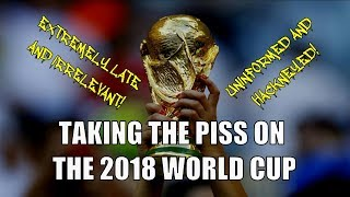 Taking the Piss on the 2018 World Cup
