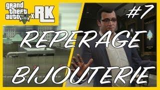 GTA 5 : MISSION 7 - Préparation du casse de la Bijouterie - Casse Bijouterie 1/4 - HD Français - xRK