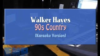 Walker Hayes - 90s Country (KARAOKE VERSION)