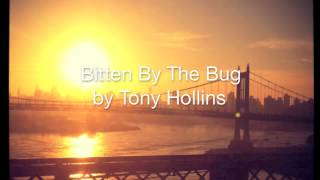 Bitten By The Bug - Tony Hollins (Original Song)