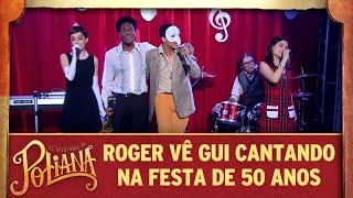 Roger vê Guilherme cantando na festa de 50 anos | As Aventuras de Poliana