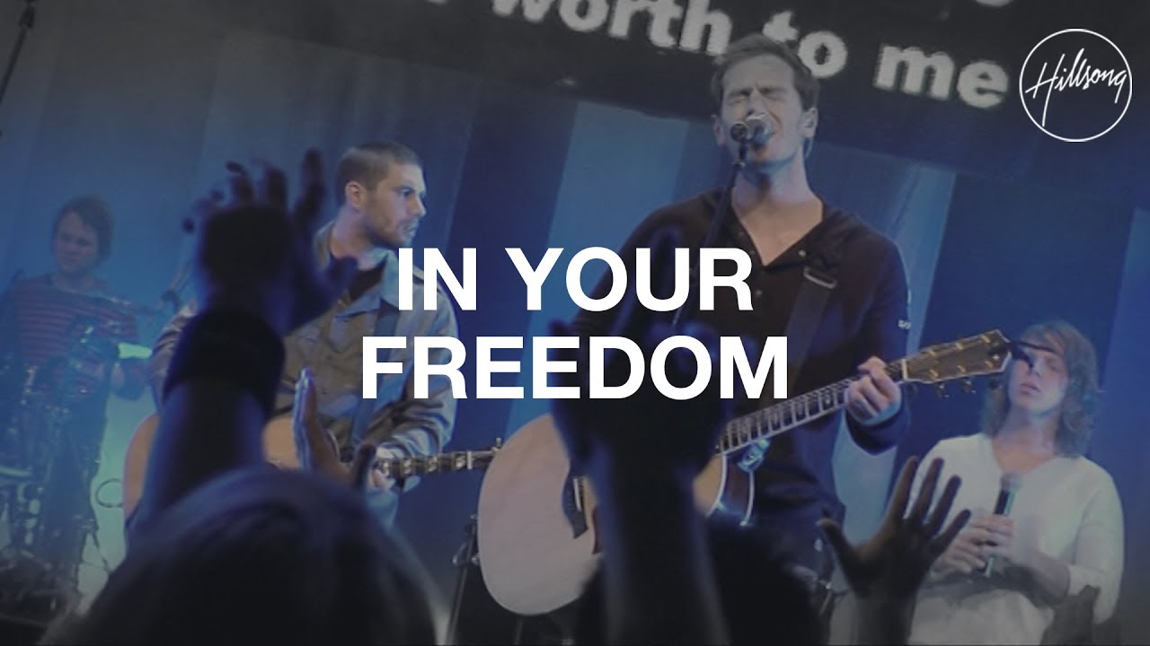 In Your Freedom - Hillsong Worship