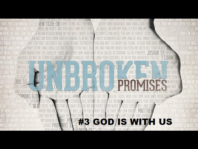 UNBROKEN PROMISES #3 - God Is With Us