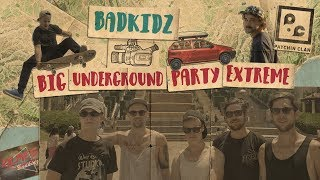 BADKIDZ  Big underground party extreme
