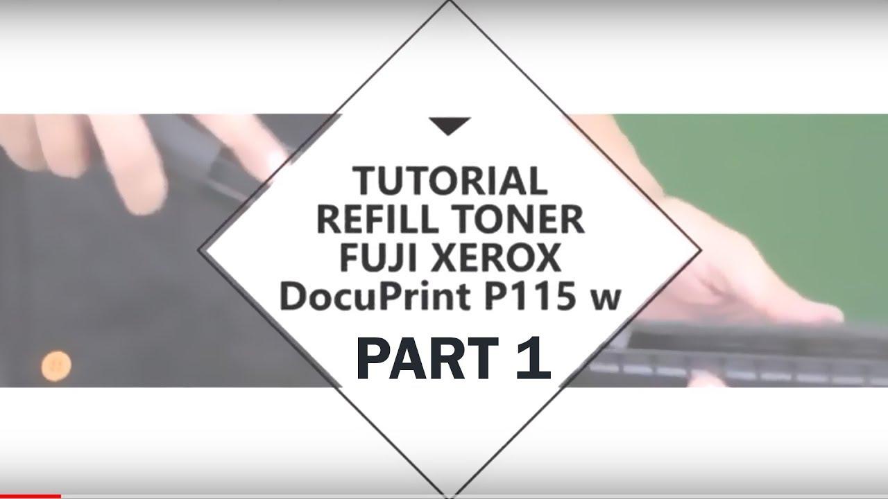 Part 1 Tutorial Cara Refill Toner Fuji Xerox Dp P115 W Youtube Docuprint