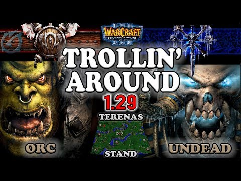 Grubby | Warcraft 3 The Frozen Throne | 1.29 PTR | ORC v UD - Trollin' Around - Terenas Stand