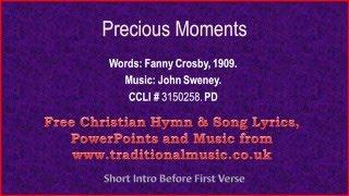 Precious Moments - Hymn Lyrics & Music