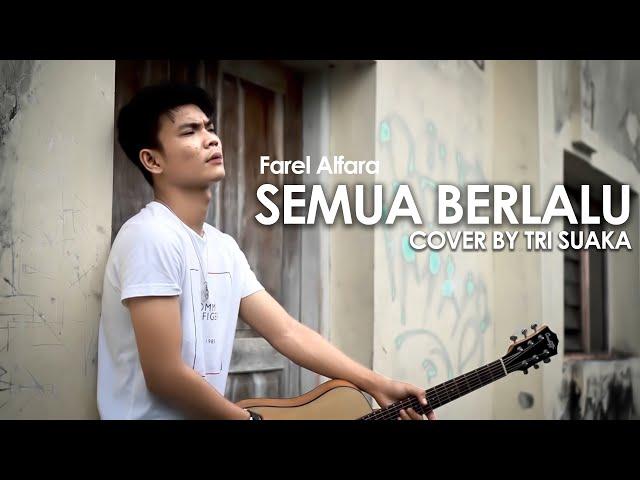 SEMUA BERLALU - FAREL ALFARA (LIRIK) COVER BY TRI SUAKA
