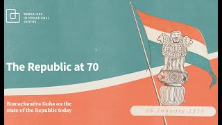 The Republic at 70: Ramachandra Guha on the state of the Republic today