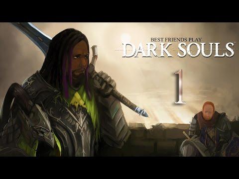 Best Friends Play Dark Souls (Part 1)